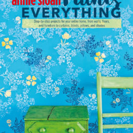 WIN 1 OF 3 COPIES OF ANNIE SLOAN PAINTS EVERYTHING, R375, (CICO BOOKS)